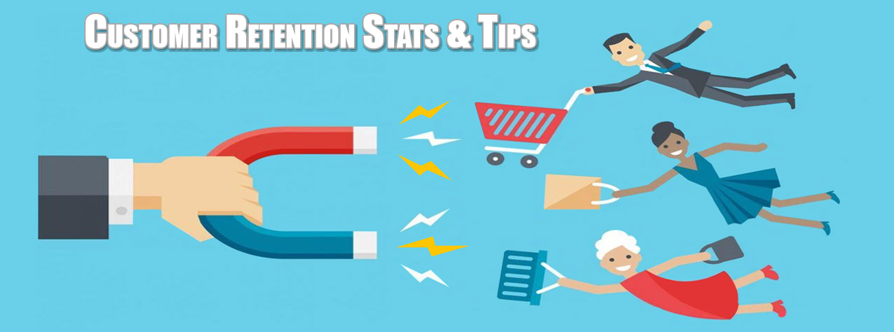 Customer Retention Tips and Stats
